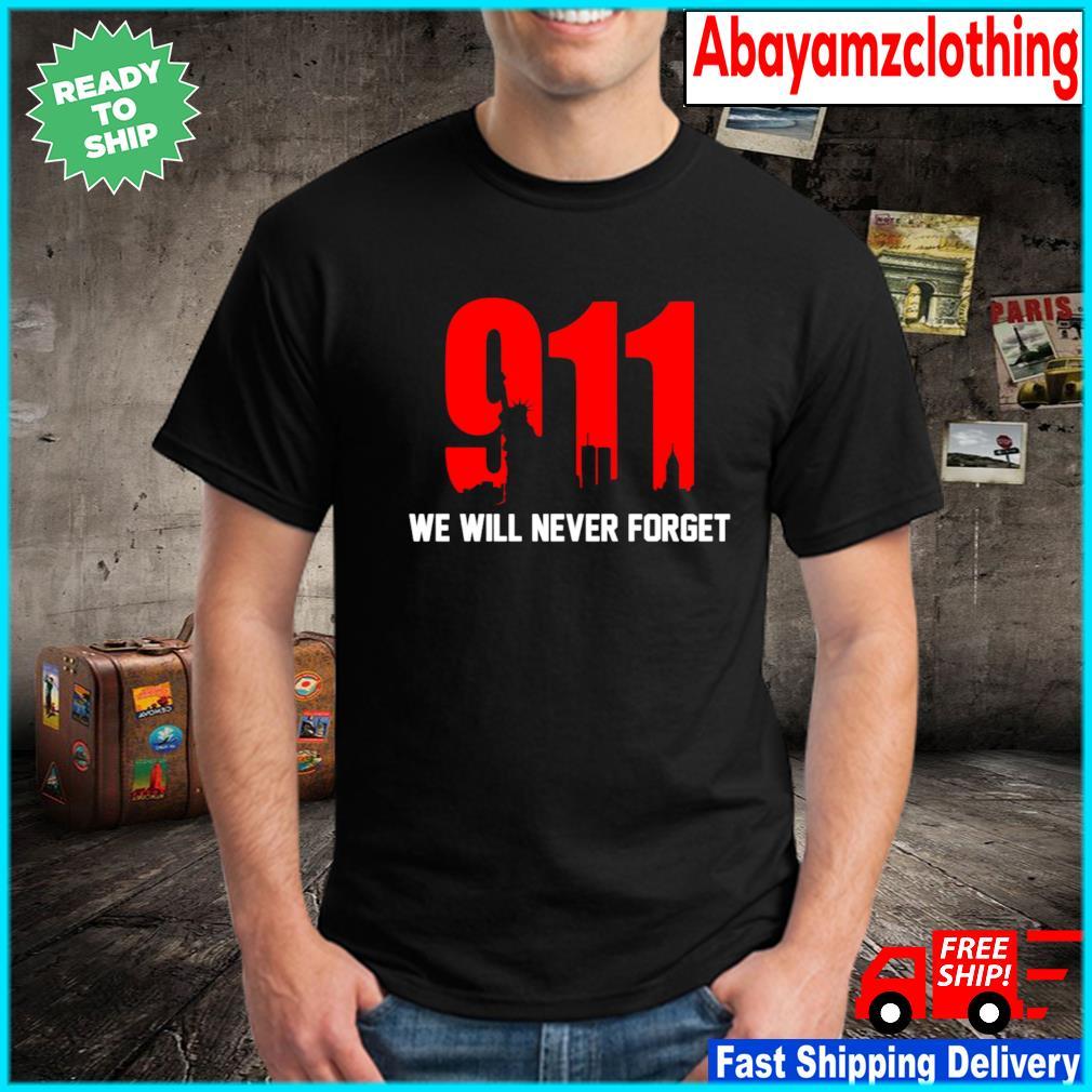 9-11 We Will Never Forget Shirt Masswerks Store